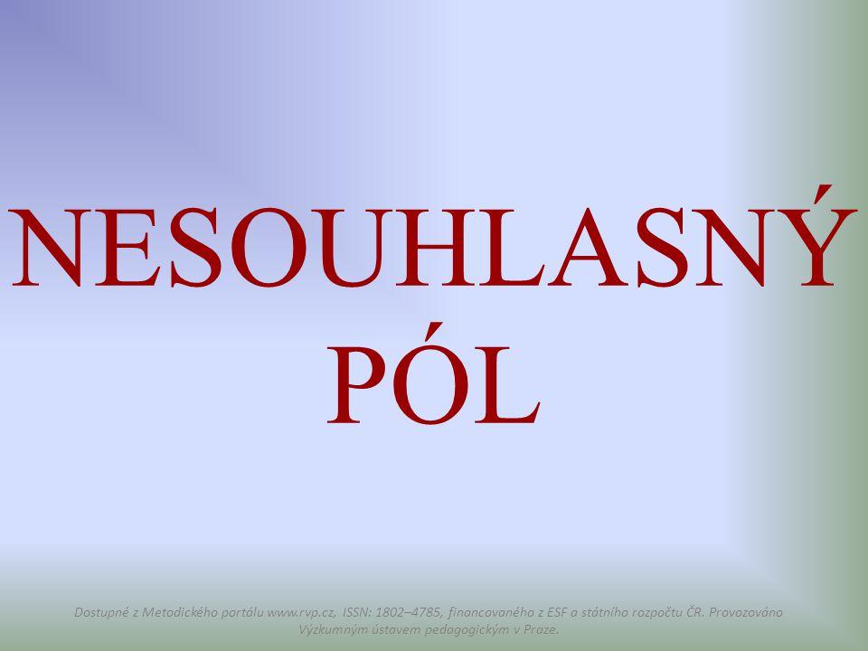 NESOUHLASNÝ PÓL Dostupné z Metodického portálu www.rvp.cz, ISSN: 1802–4785, financovaného z ESF a státního rozpočtu ČR. Provozováno Výzkumným ústavem