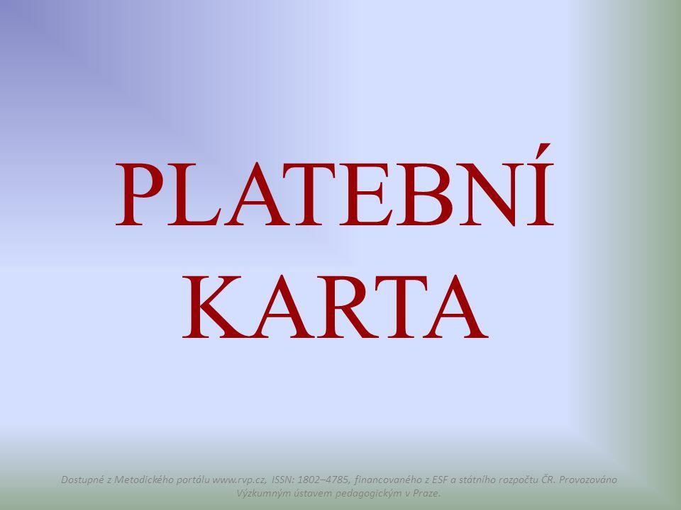 PLATEBNÍ KARTA Dostupné z Metodického portálu www.rvp.cz, ISSN: 1802–4785, financovaného z ESF a státního rozpočtu ČR. Provozováno Výzkumným ústavem p