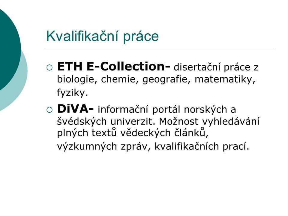 Kvalifikační práce  ETH E-Collection- disertační práce z biologie, chemie, geografie, matematiky, fyziky.