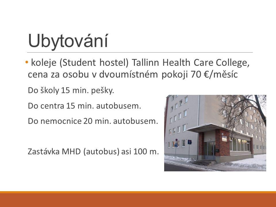 Ubytování koleje (Student hostel) Tallinn Health Care College, cena za osobu v dvoumístném pokoji 70 €/měsíc Do školy 15 min. pešky. Do centra 15 min.