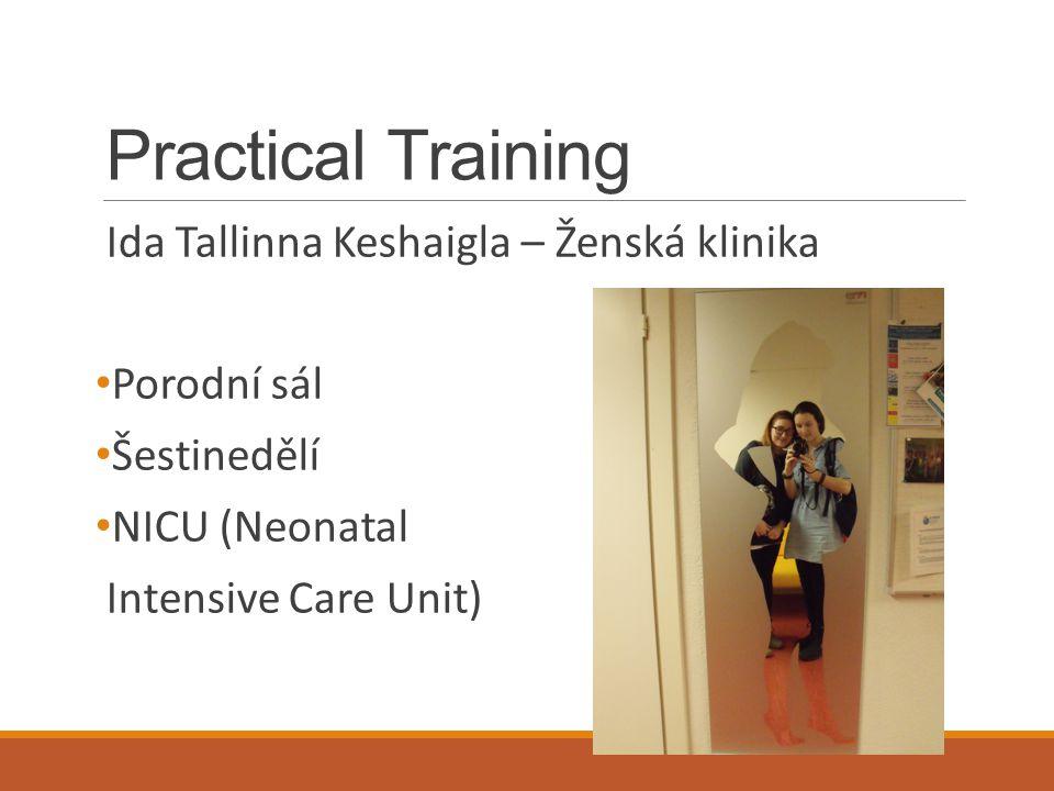 Practical Training Ida Tallinna Keshaigla – Ženská klinika Porodní sál Šestinedělí NICU (Neonatal Intensive Care Unit)