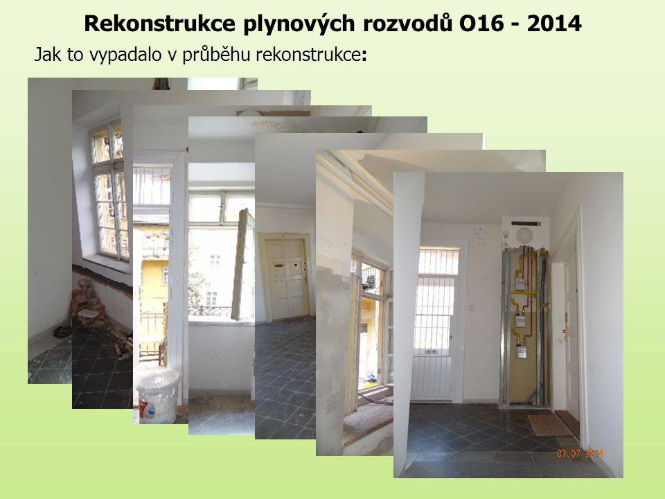 Rekonstrukce plynových rozvodů O16 - 2014 Jak to vypadalo v průběhu rekonstrukce: