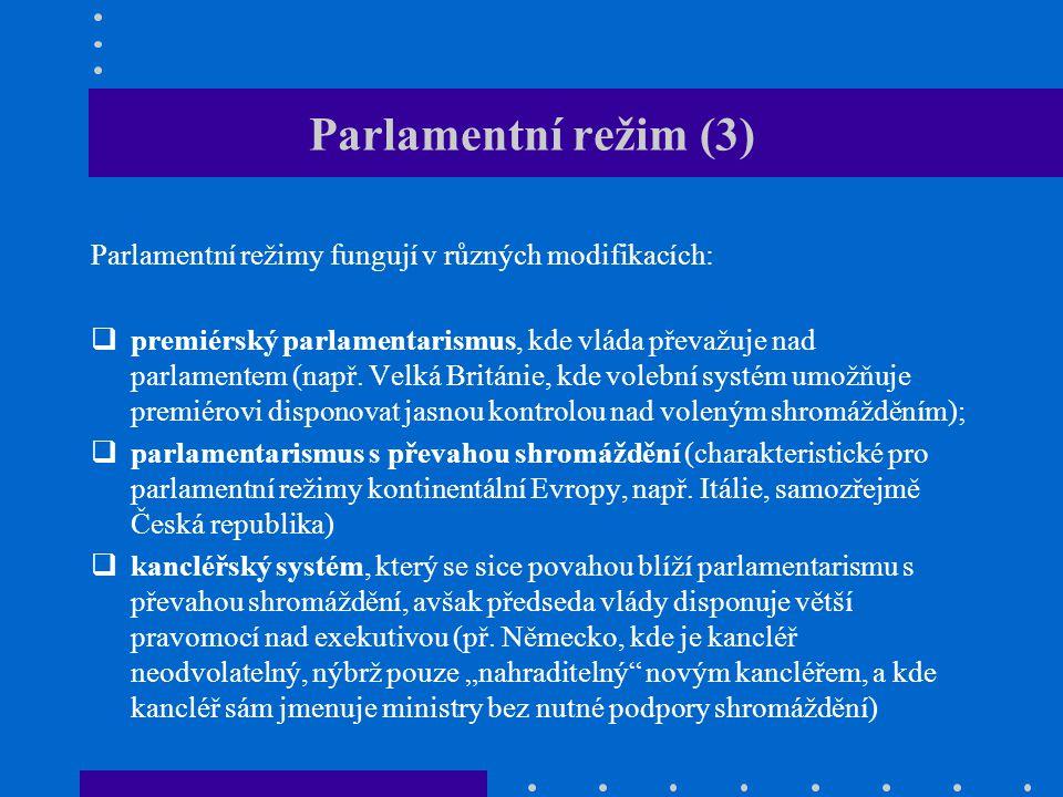 Prezidentský režim (1) Prezidentský režim je založen na striktním oddělení výkonné moci od moci zákonodárné.