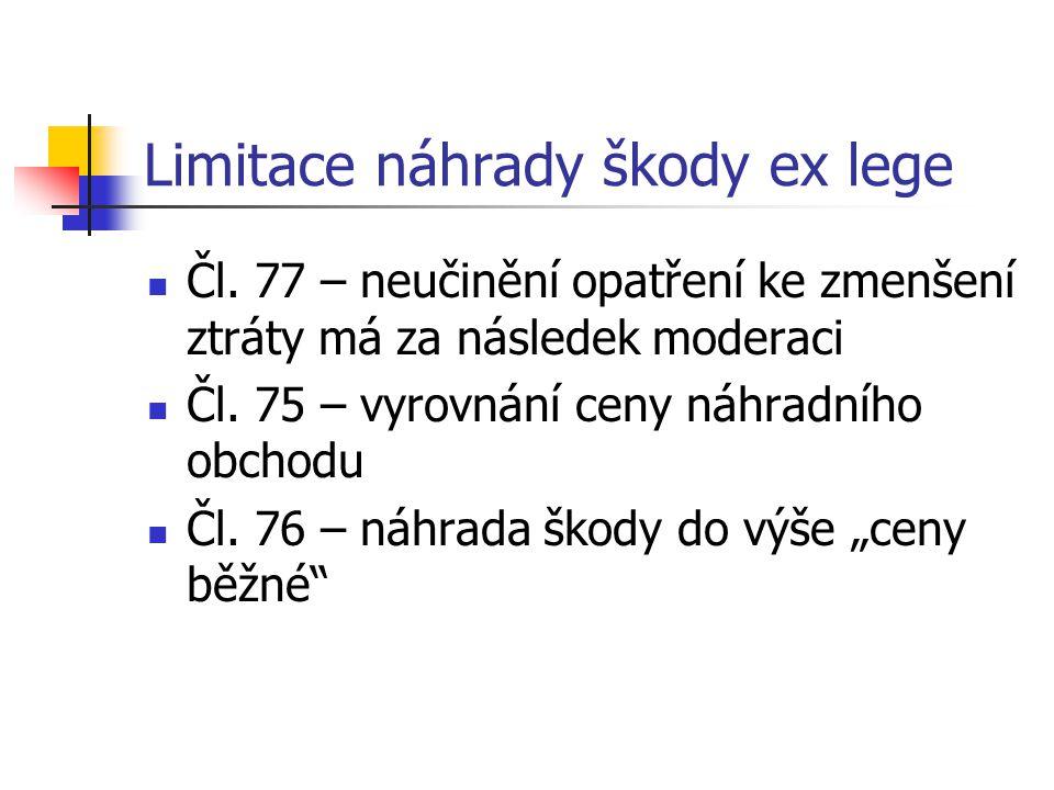 Limitace náhrady škody  Typy limitace: 1.
