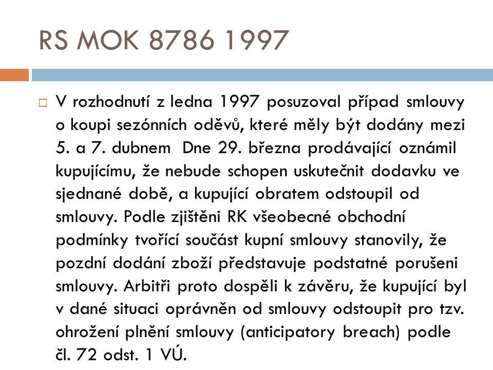 RS MOK 8786 1997  V rozhodnutí z ledna 1997 posuzoval případ smlouvy o koupi sezónních oděvů, které měly být dodány mezi 5.