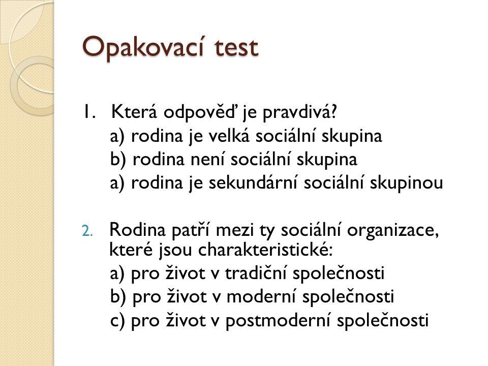 Opakovací test 1. Která odpověď je pravdivá.