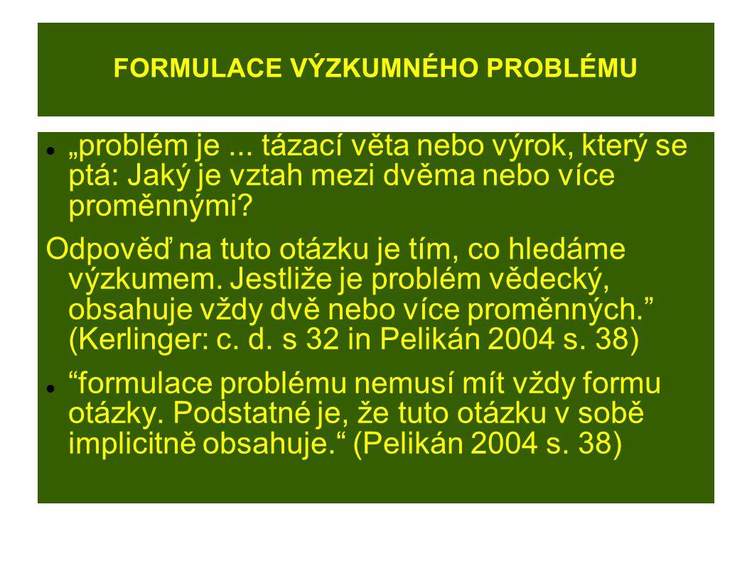 """FORMULACE VÝZKUMNÉHO PROBLÉMU """"problém je..."""