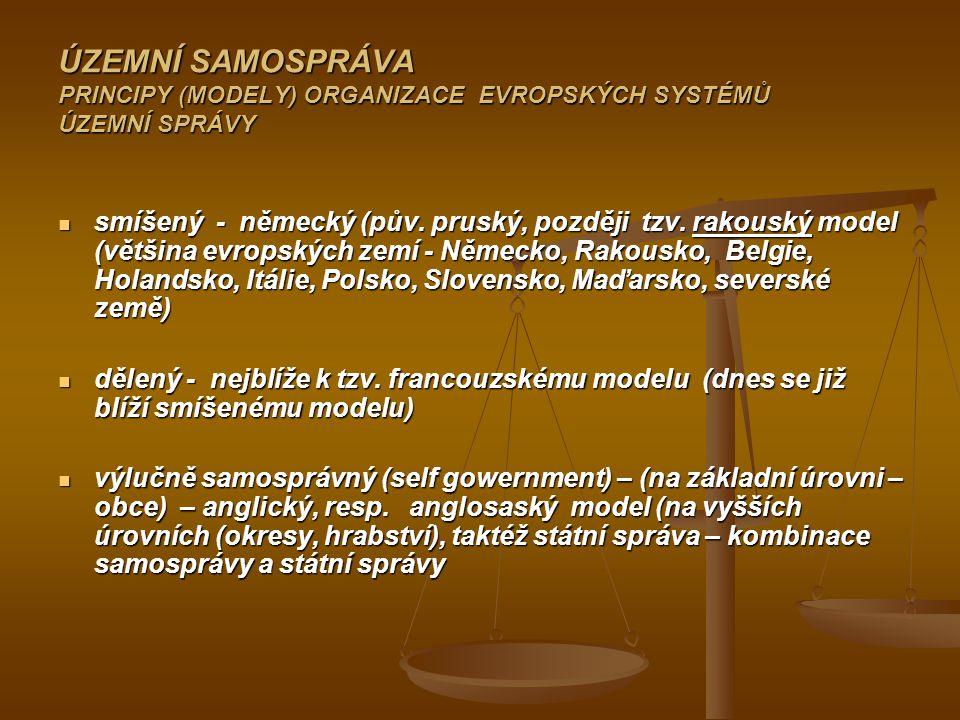 ÚZEMNÍ SAMOSPRÁVA PRINCIPY (MODELY) ORGANIZACE EVROPSKÝCH SYSTÉMŮ ÚZEMNÍ SPRÁVY smíšený - německý (pův.