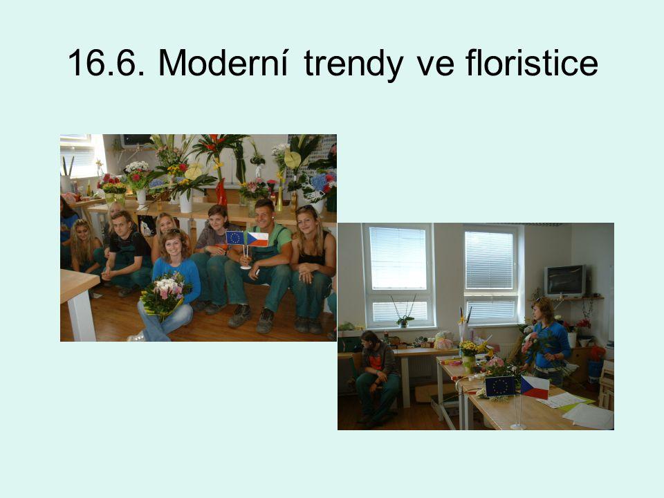 16.6. Moderní trendy ve floristice