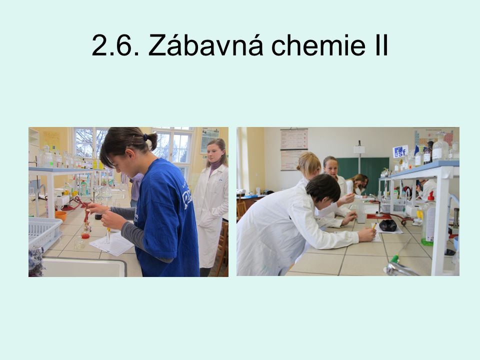 2.6. Zábavná chemie II