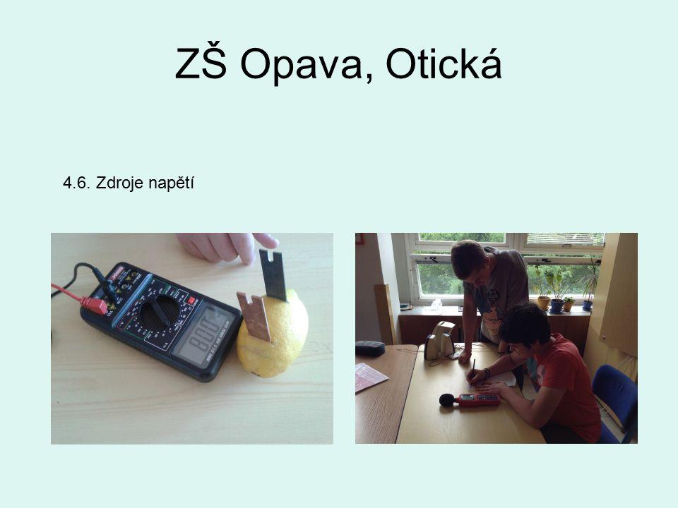 ZŠ Opava, Otická 4.6. Zdroje napětí