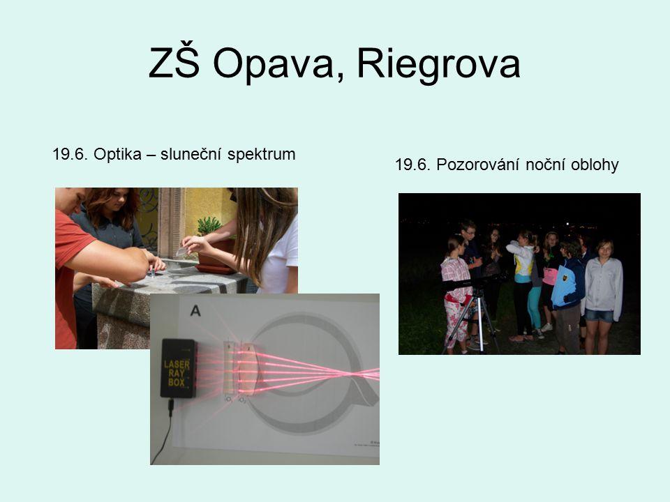 ZŠ Opava, Riegrova 19.6. Optika – sluneční spektrum 19.6. Pozorování noční oblohy