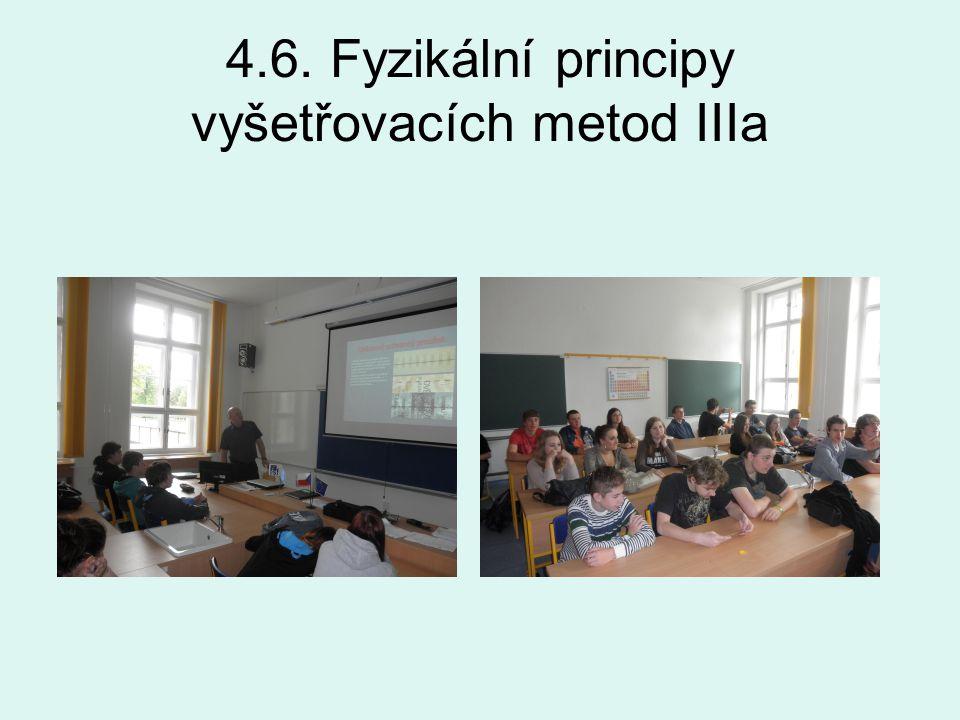 4.6. Fyzikální principy vyšetřovacích metod IIIa