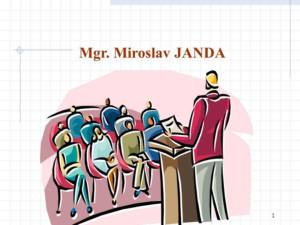 1 Mgr. Miroslav JANDA 38 let pedagogické práce