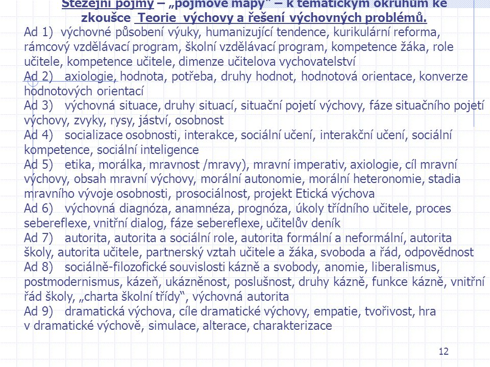 """12 Stěžejní pojmy – """"pojmové mapy"""" – k tematickým okruhům ke zkoušce Teorie výchovy a řešení výchovných problémů. Ad 1) výchovné působení výuky, human"""