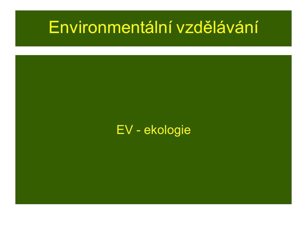 Environmentální vzdělávání EV - ekologie
