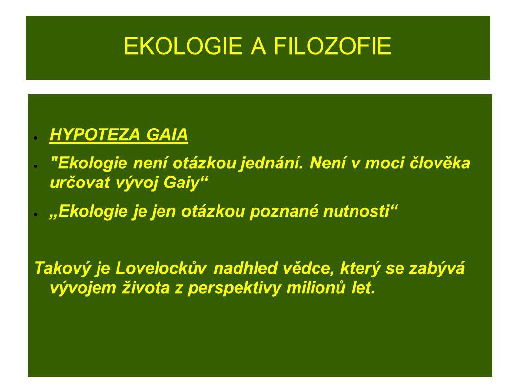 EKOLOGIE A FILOZOFIE ● HYPOTEZA GAIA ●