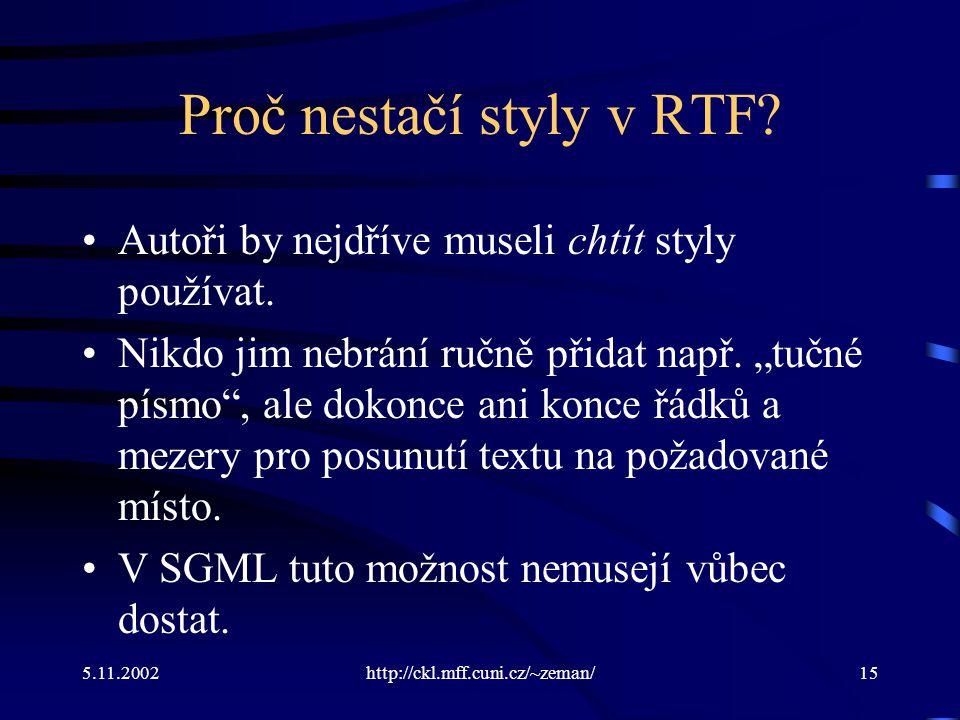 5.11.2002http://ckl.mff.cuni.cz/~zeman/15 Proč nestačí styly v RTF.