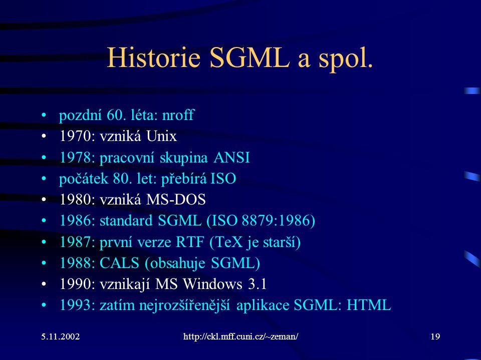 5.11.2002http://ckl.mff.cuni.cz/~zeman/19 Historie SGML a spol.