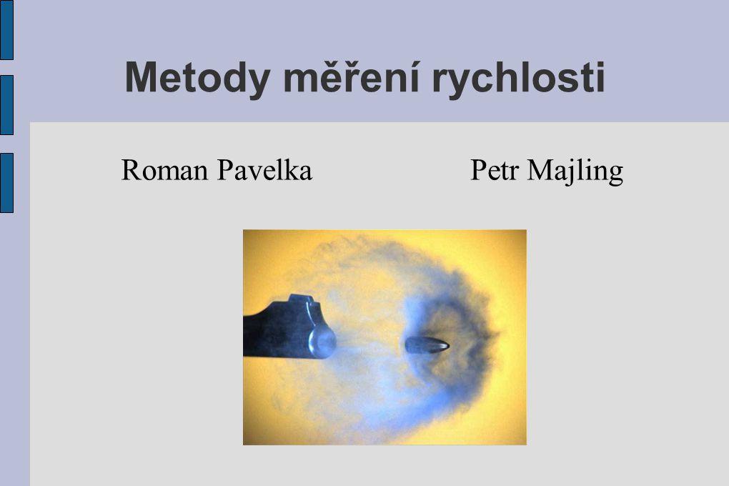 Metody měření rychlosti Roman PavelkaPetr Majling