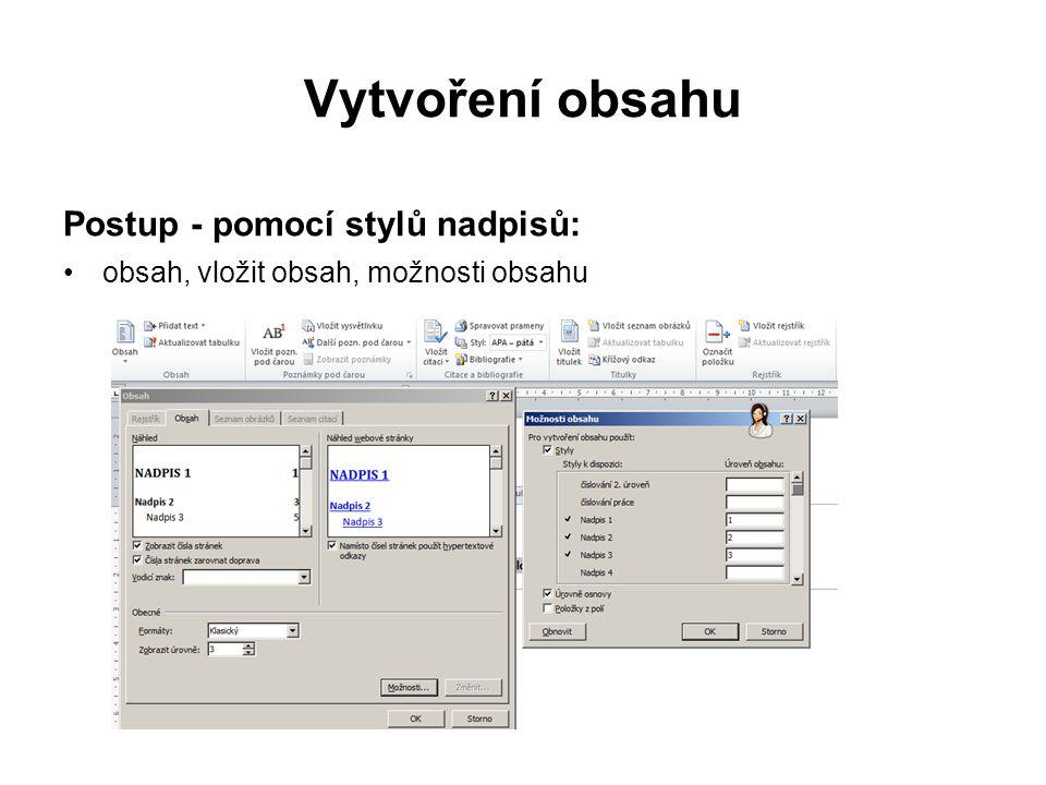 Vytvoření obsahu Postup - pomocí stylů nadpisů: vybereme příslušné styly, které jsou v dokumentu