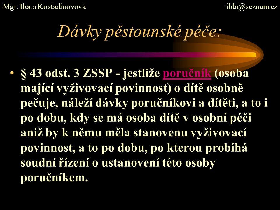 Dávky pěstounské péče: § 43 odst.