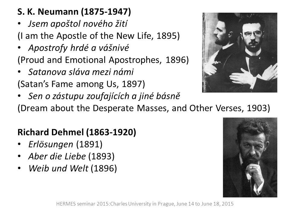 Scheme Neumann's social attitude Neumann's poems Richard Dehmel HERMES seminar 2015:Charles University in Prague, June 14 to June 18, 2015