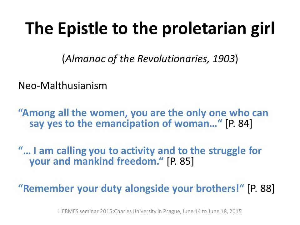 "The Epistle to the proletarian girl (Almanac of the Revolutionaries, 1903) Neo-Malthusianism ""Among all the women, you are the only one who can say ye"