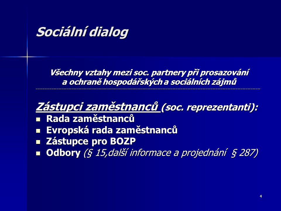 4 Sociální dialog Všechny vztahy mezi soc.
