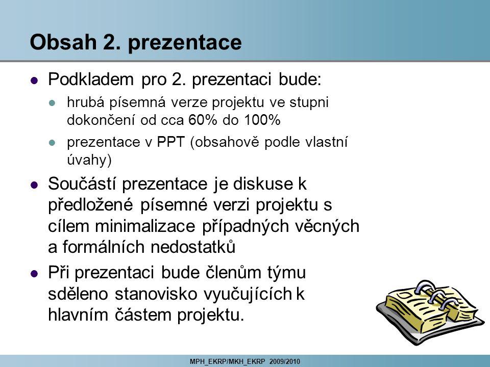 MPH_EKRP/MKH_EKRP 2009/2010 Obsah 2. prezentace Podkladem pro 2.