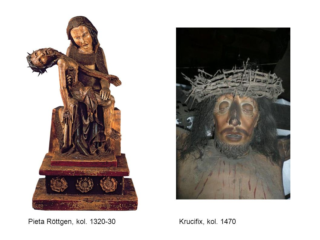 Pieta Röttgen, kol. 1320-30Krucifix, kol. 1470