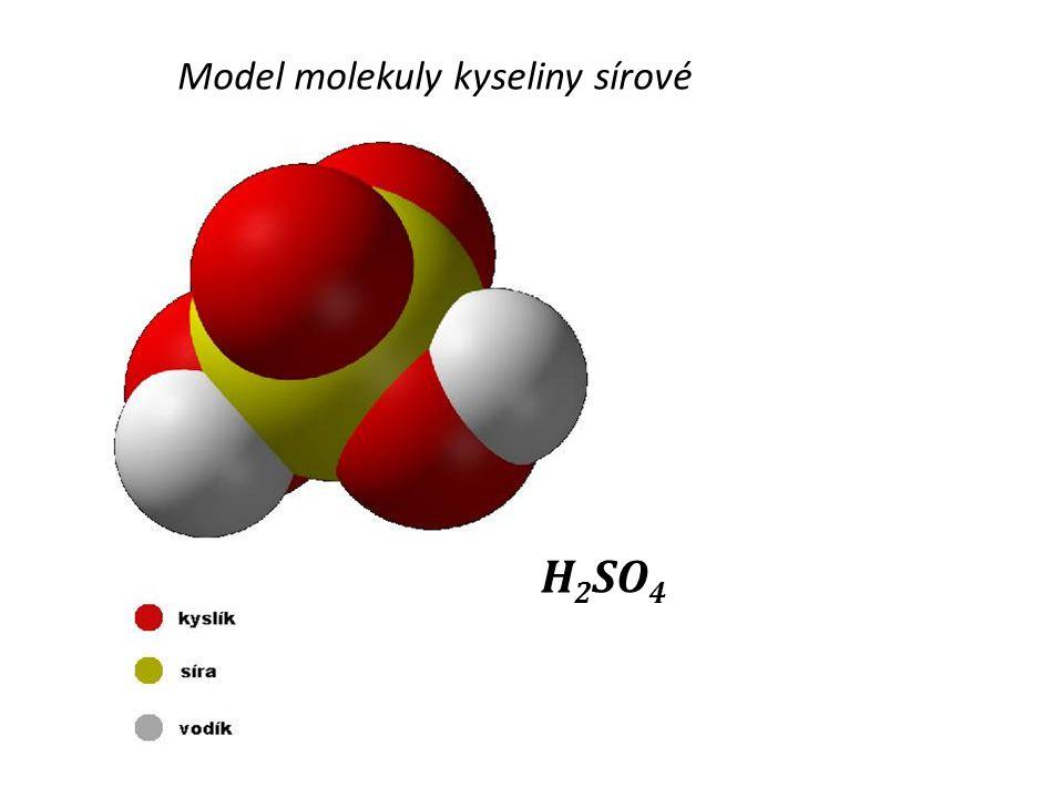 Model molekuly kyseliny sírové H 2 SO 4