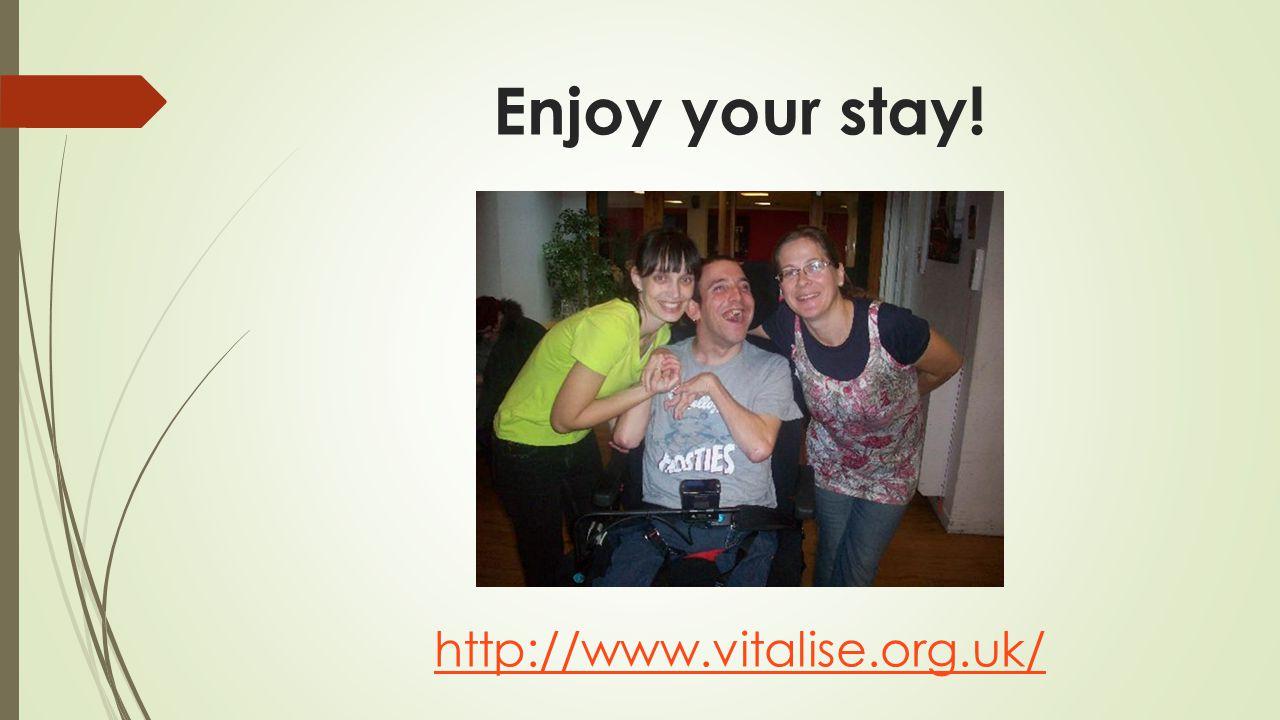 Enjoy your stay! http://www.vitalise.org.uk/ http://www.vitalise.org.uk/