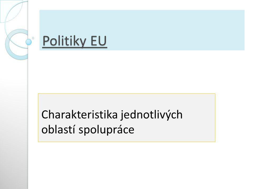 Principy a kompetence Politiky EU se liší v kompetencích členů a EU, roli evropských institucí  Každá politika je řízena principy: - Supranacionality (nadřazenosti práva EU) - Subsidiarity (rozhodnutí přijímána na co nejnižší úrovni státní správy/samosprávy) - proporcionality (v oblastech, které nejsou určené jako výlučné, zasahovat jen v nezbytně nutné míře) 2