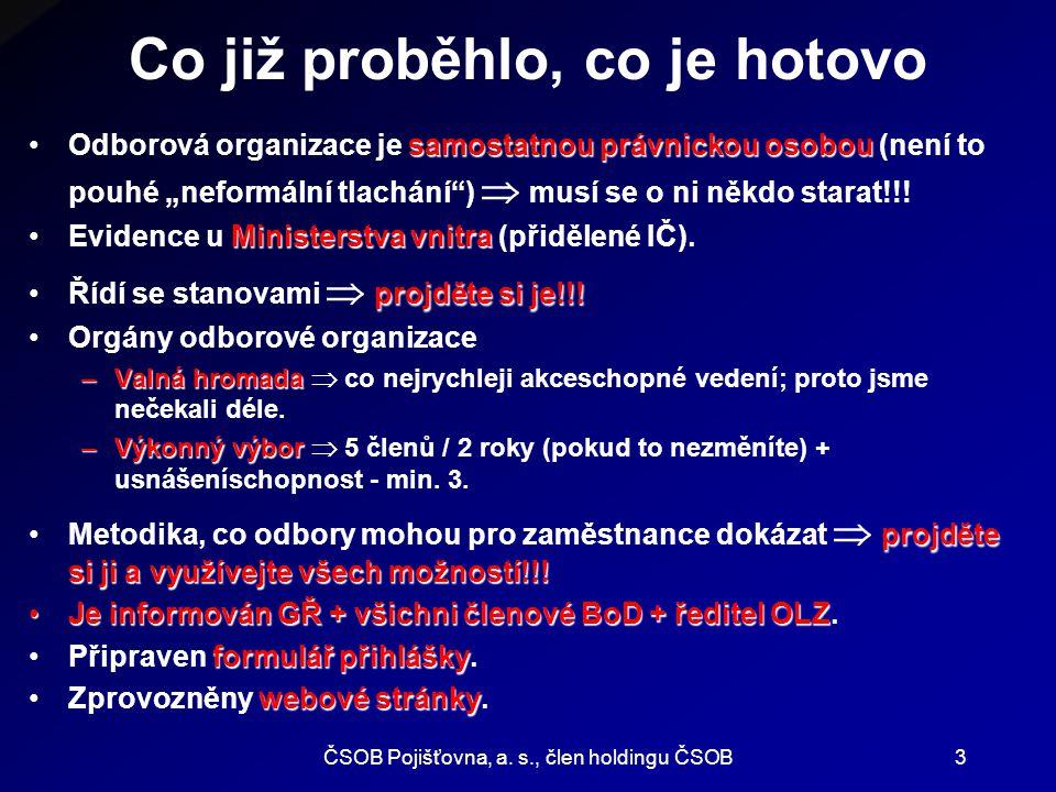 """ČSOB Pojišťovna, a. s., člen holdingu ČSOB3 samostatnou právnickou osobouOdborová organizace je samostatnou právnickou osobou (není to pouhé """"neformál"""
