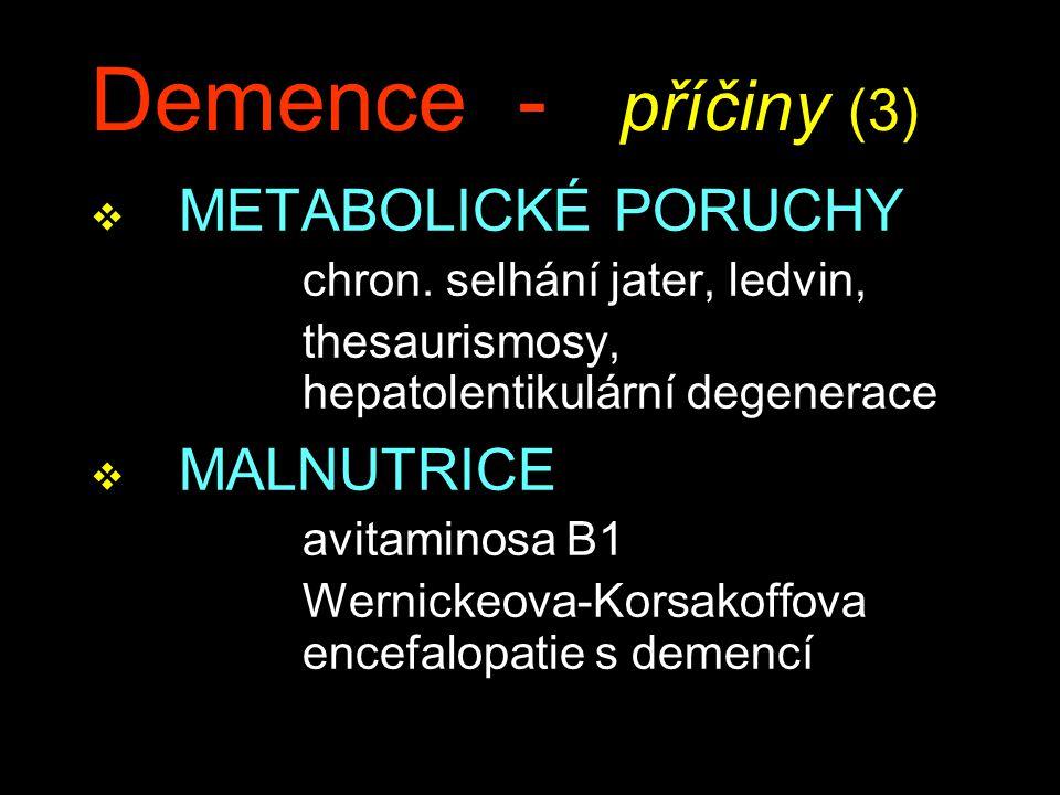 Demence - příčiny (3) v METABOLICKÉ PORUCHY chron.