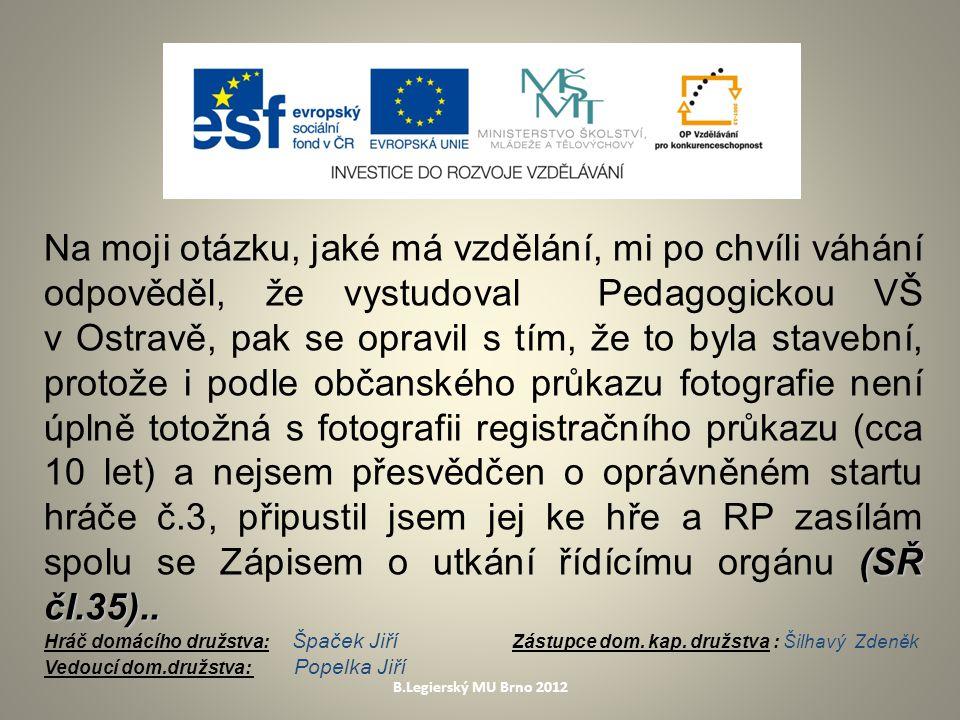 B.Legierský MU Brno 2012 (SŘ čl.35)..