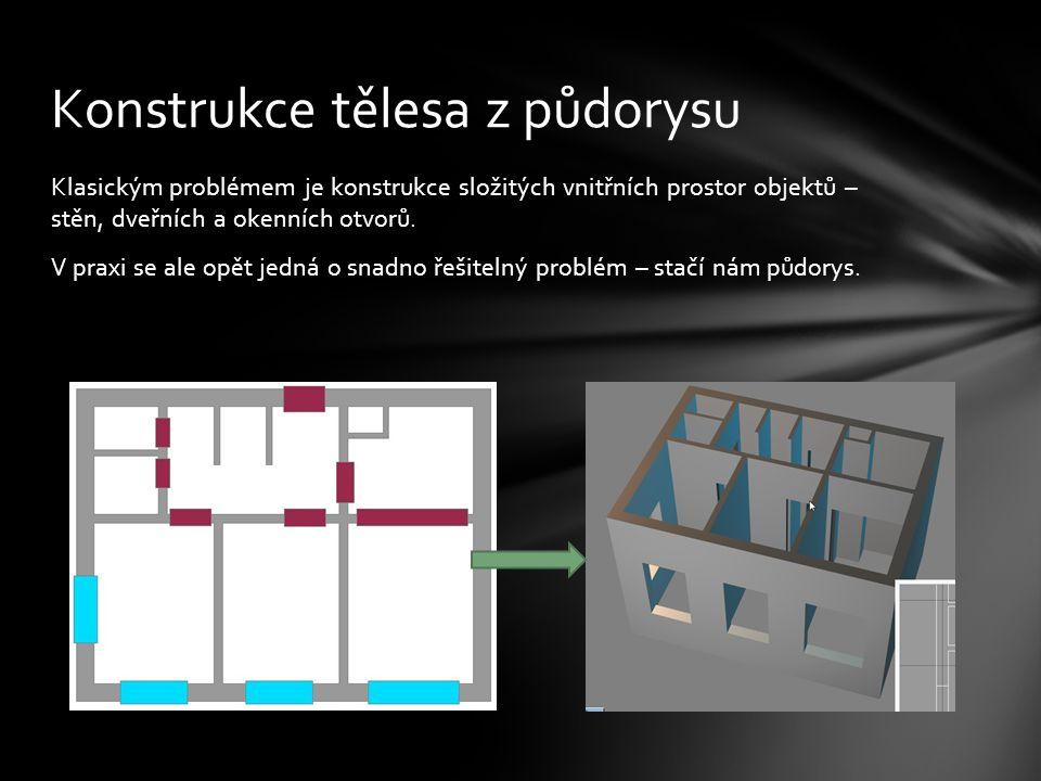 Klasickým problémem je konstrukce složitých vnitřních prostor objektů – stěn, dveřních a okenních otvorů.