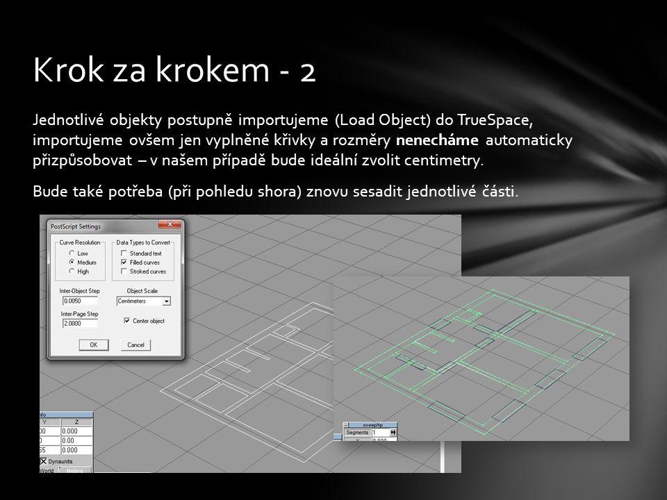 Jednotlivé objekty postupně importujeme (Load Object) do TrueSpace, importujeme ovšem jen vyplněné křivky a rozměry nenecháme automaticky přizpůsobovat – v našem případě bude ideální zvolit centimetry.