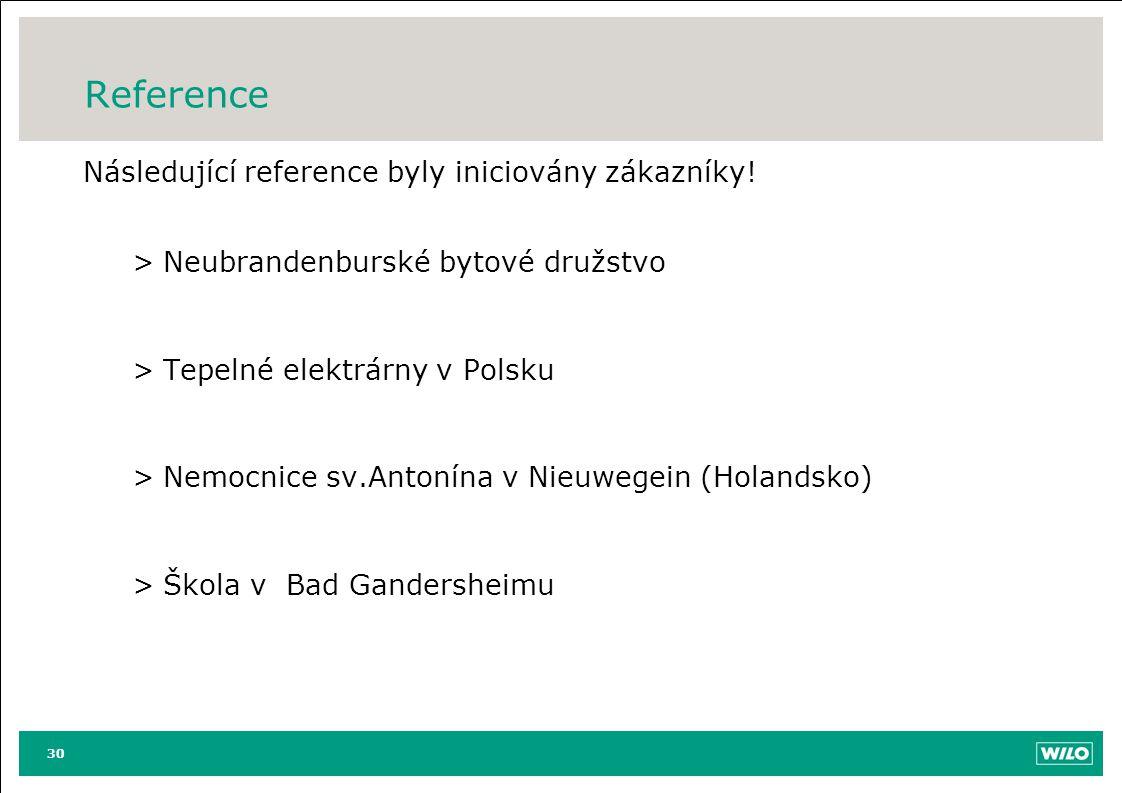 Reference Následující reference byly iniciovány zákazníky! >Neubrandenburské bytové družstvo >Tepelné elektrárny v Polsku >Nemocnice sv.Antonína v Nie