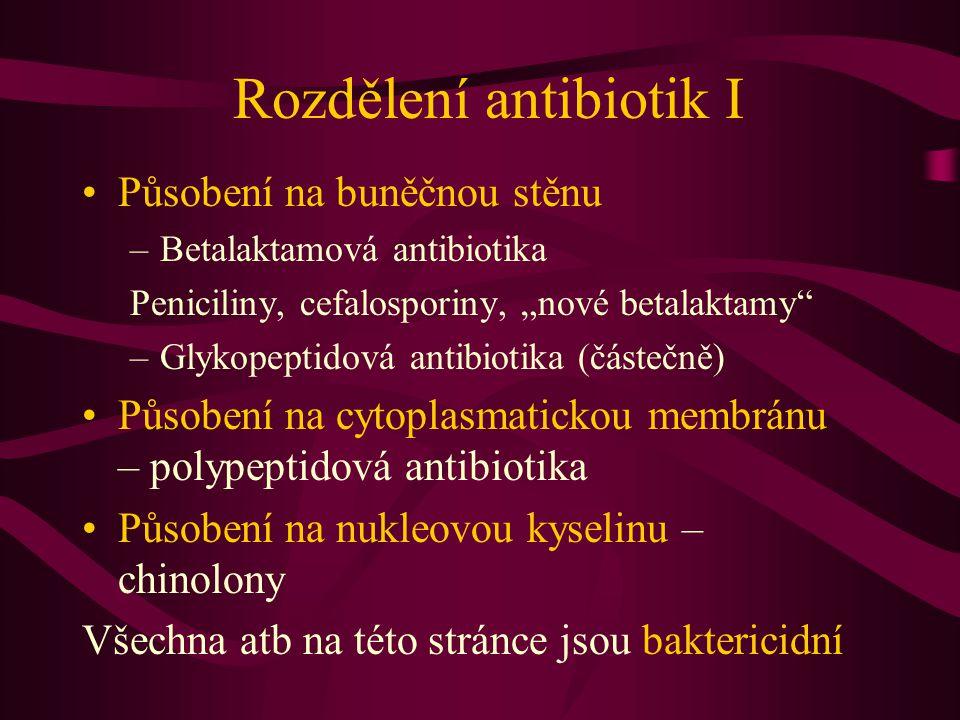 """Rozdělení antibiotik I Působení na buněčnou stěnu –Betalaktamová antibiotika Peniciliny, cefalosporiny, """"nové betalaktamy"""" –Glykopeptidová antibiotika"""