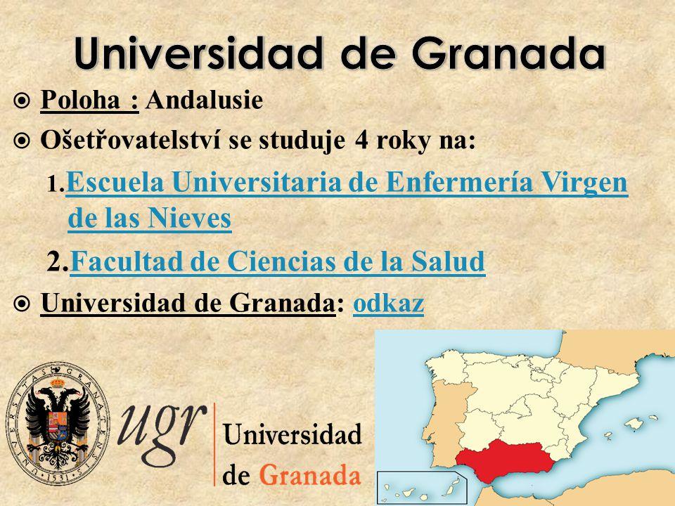 Poloha : Andalusie  Ošetřovatelství se studuje 4 roky na: 1.