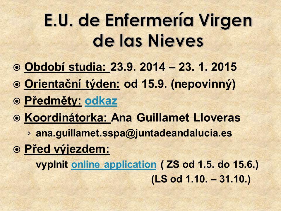  Období studia: 23.9. 2014 – 23. 1. 2015  Orientační týden: od 15.9.