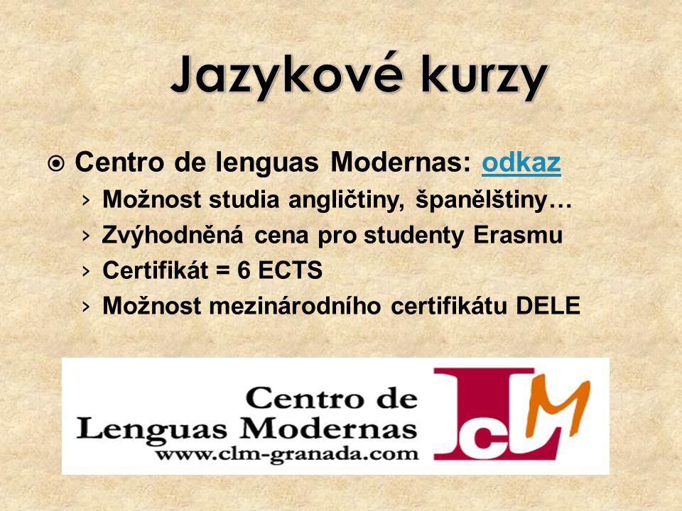 Centro de lenguas Modernas: odkazodkaz › Možnost studia angličtiny, španělštiny… › Zvýhodněná cena pro studenty Erasmu › Certifikát = 6 ECTS › Možnost mezinárodního certifikátu DELE