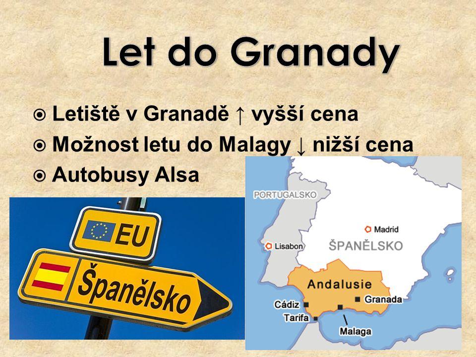  Letiště v Granadě ↑ vyšší cena  Možnost letu do Malagy ↓ nižší cena  Autobusy Alsa