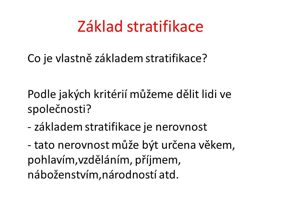 Základ stratifikace Co je vlastně základem stratifikace.