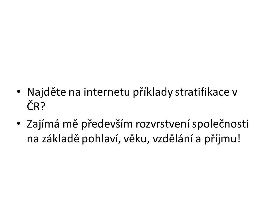 Najděte na internetu příklady stratifikace v ČR.