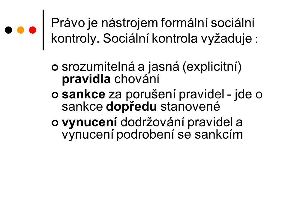 Právo je nástrojem formální sociální kontroly.