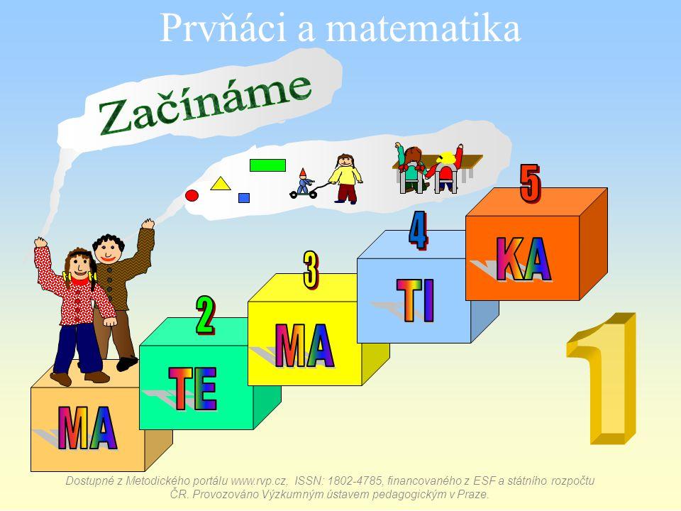 Jsme žáci 1. třídy a budeme se spolu s vámi učit matematiku.