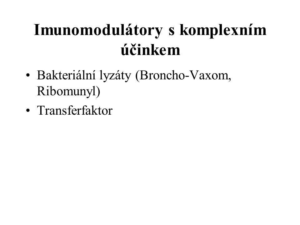 Imunomodulátory s komplexním účinkem Bakteriální lyzáty (Broncho-Vaxom, Ribomunyl) Transferfaktor